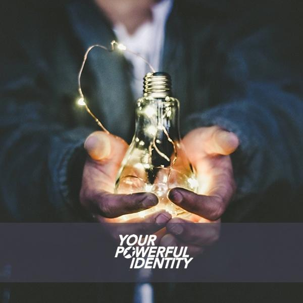 YOUR POWERFUL IDENTITY